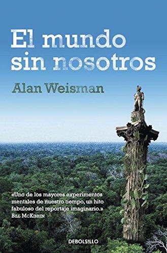 9788499895604: El Mundo Sin Nosotros (Spanish Edition)