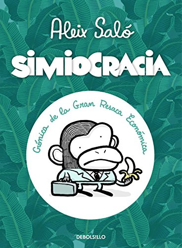 9788499896977: Simiocracia: Crónica de la gran resaca económica (BESTSELLER-COMIC)