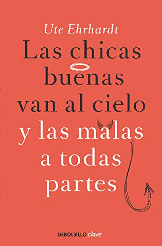 9788499897790: LAS Chicas Buenas Van Al Cielo Y LAS Malas a Todas Partes (Spanish Edition)