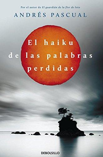 9788499897943: El Haiku de las palabras perdidas / Haiku of the missing words (Spanish Edition)