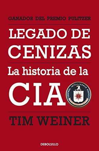 9788499899343: Legado De Cenizas: La historia de la CIA (Ensayo | Historia)