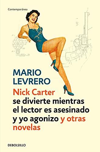 9788499899442: Nick Carter (se divierte mientras el lector es asesinado y yo agonizo) y otras novelas (CONTEMPORANEA)