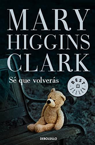 Sé que volverás: Higgins Clark, Mary