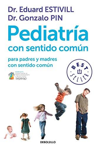 9788499899749: Pediatría con sentido común: para padres y madres con sentido común (BEST SELLER)