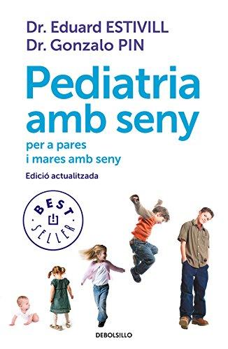9788499899756: Pediatria amb seny per a pares amb seny