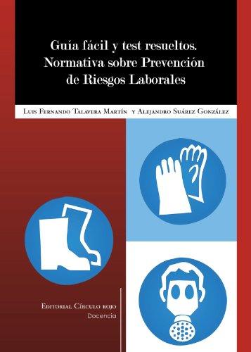 9788499910475: Guía Fácil Y Test Resueltos. Normativa Sobre Prevención De Riesgos Laborales (Spanish Edition)