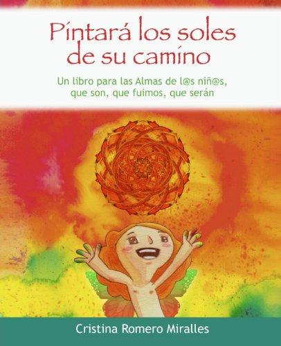 9788499910918: Pintará los Soles de su Camino (Spanish Edition)