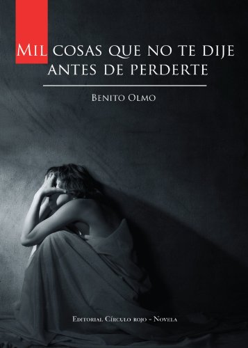 9788499912660: Mil Cosas Que No Te Dije Antes De Perderte (Spanish Edition)