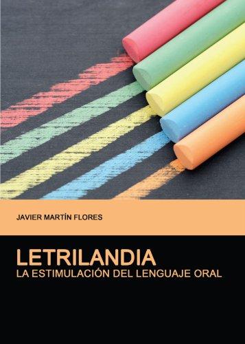 Letrilandia: La Estimulacion Del Lenguaje Oral (Spanish: Javier Martin Flores