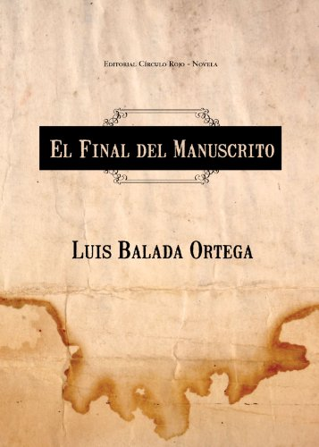9788499913773: El Final del Manuscrito
