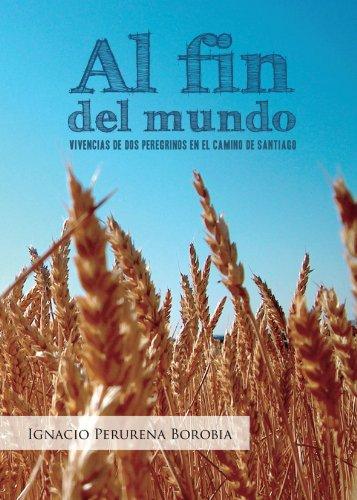 9788499913827: Al Fin Del Mundo (Spanish Edition)
