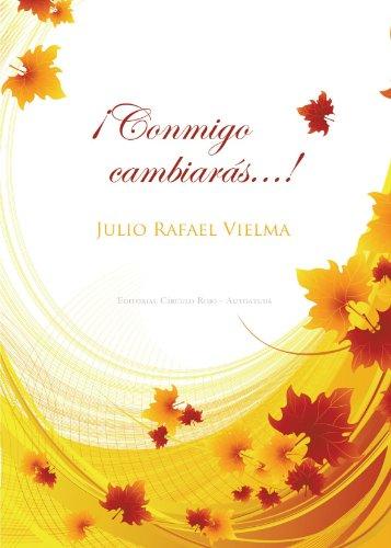 9788499913995: !Conmigo Cambiarás . . . ! (Spanish Edition)
