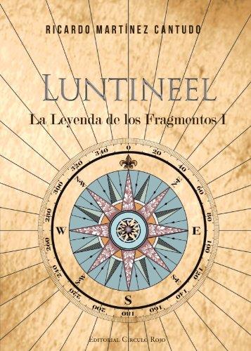 9788499917948: Luntineel : la leyenda de los fragmentos I