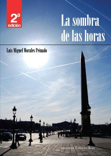La sombra de las horas: Luis Miguel Morales Peinado