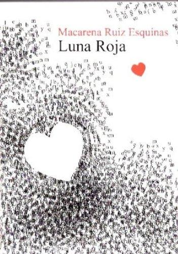 Luna roja.: Ruiz Esquinas, Macarena.