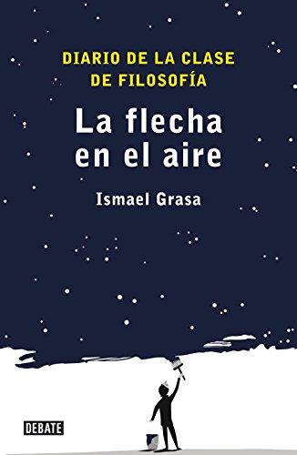 9788499920535: La flecha en el aire / The Arrow in the Air: Cuaderno de la clase de filosofia / Notebook of Philosophy Class (Spanish Edition)