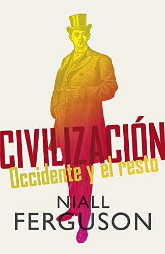 9788499920665: Civilización / Civilization: Occidente y el resto / The West and the Rest (Spanish Edition)