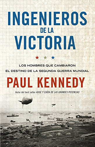 9788499921259: Ingenieros de la victoria: Los hombres que cambiaron el destino de la Segunda Guerra Mundial (DEBATE)