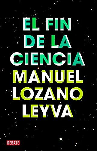 9788499921488: El Fin De La Ciencia (DEBATE)