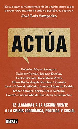 9788499921754: Actúa: 12 llamadas a la acción frente a la crisis económica, política y social (DEBATE)