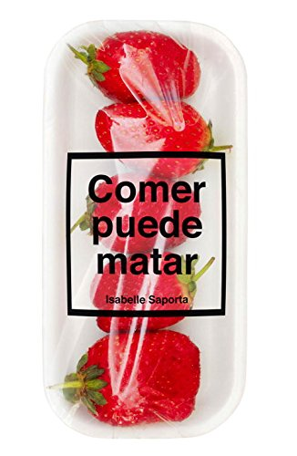 9788499922225: Comer Puede Matar / Food Can Kill (Spanish Edition)