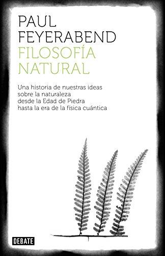 9788499922317: Filosofía natural: Una historia de nuestras ideas sobre la naturaleza (DEBATE)
