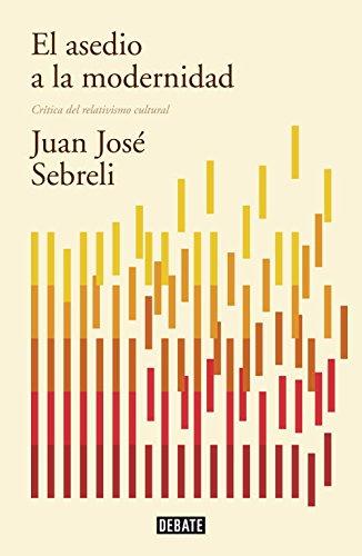 9788499922423: El asedio a la modernidad (edición actualizada): Crítica del relativismo cultural (DEBATE)