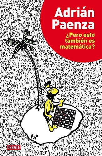 9788499922928: ¿Pero Esto También Es Matemática? (DEBATE)
