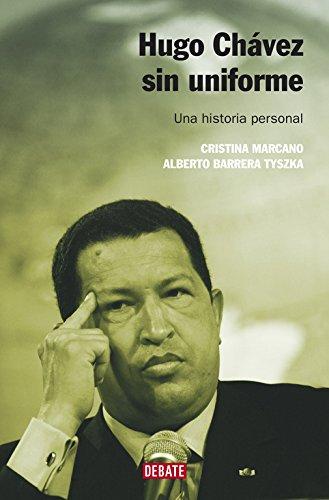 9788499923208: Hugo Chávez sin uniforme (nueva edición): Una historia personal (DEBATE)