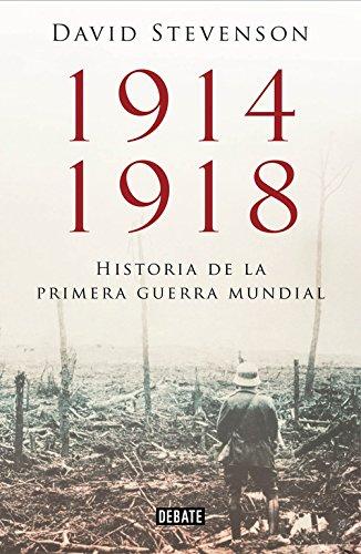 9788499923574: 1914-1918: Historia de la Primera Guerra Mundial (DEBATE)