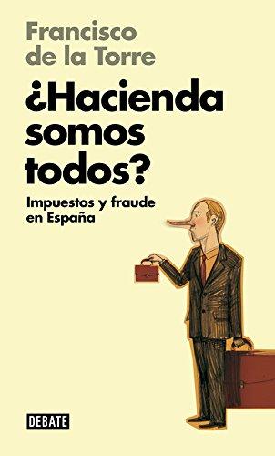 9788499923710: ¿Hacienda somos todos? / Are we all Treasury?: Impuestos y fraude en España / Tax and fraud in Spain