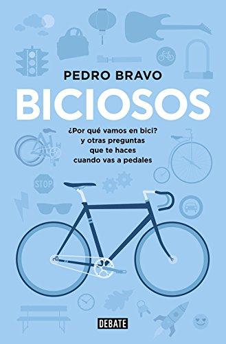 9788499923741: Biciosos: ¿Por qué vamos en bici? y otras preguntas que te haces cuando vas a pedales (Sociedad)