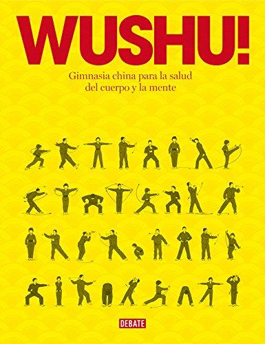 9788499924007: Wushu!: Gimnasia China Para La Salud Del Cuerpo Y La Mente (Spanish Edition)