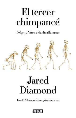 9788499924205: El tercer chimpance: Origen y futuro del animal humano (DEBATE)