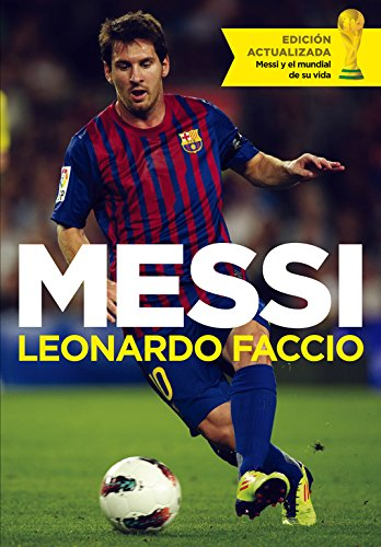 9788499924489: Messi: El chico que siempre llegaba tarde y hoy es el primero / The Boy Who Was Always Late and Today Is the First (Spanish Edition)
