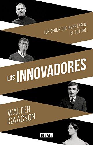 9788499924663: Los innovadores: Los genios que inventaron el futuro (Biografías y Memorias)