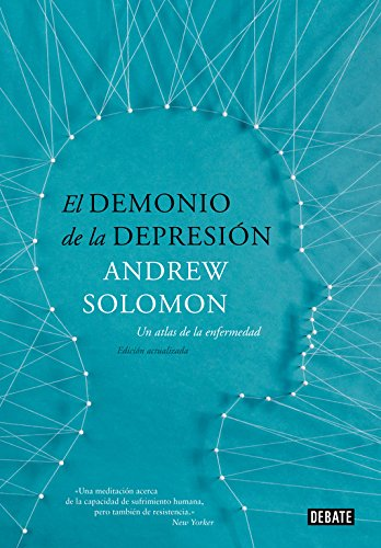 9788499924816: El demonio de la depresión/ The demon of depression: Un atlas de la enfermedad / An Atlas of Depression (Spanish Edition)