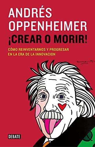 9788499924885: ¡Crear O Morir! (DEBATE)