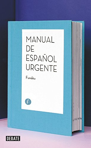 Manual del español urgente (Spanish Edition): Fund�u Fundaci�n del Espa�ol Urgente
