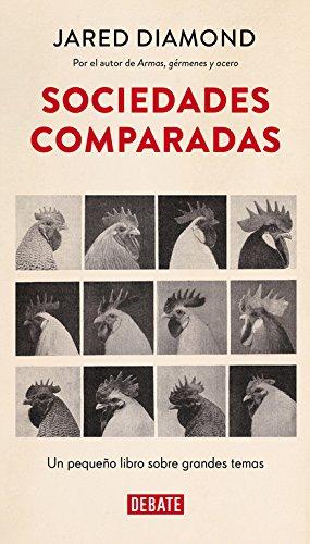 9788499925585: Sociedades comparadas: Un pequeño libro sobre grandes temas (DEBATE)