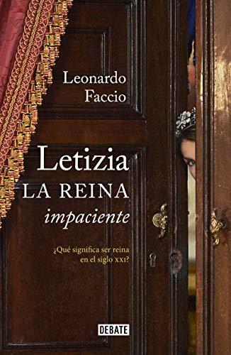 9788499925738: Letizia. La reina impaciente: ¿Qué significa ser reina en el siglo XXI? / Letizia. The Impatient Queen