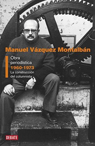 Obra periodística I (1960-1973): Manuel Vázquez Montalbán
