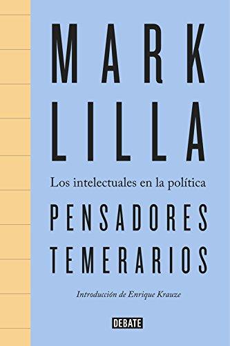 9788499926094: Pensadores temerarios: Los intelectuales en la política (DEBATE)