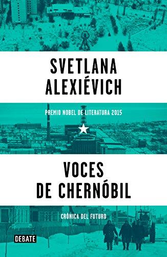 9788499926261: Voces de Chernóbil: Crónica del futuro (Historia)