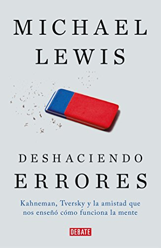 Deshaciendo Errores / The Undoing Project: A: Professor Michael Lewis