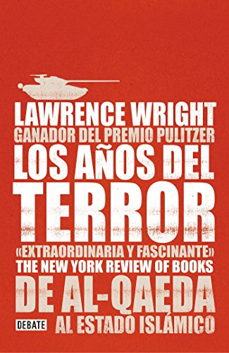 los aos del terror the terror years from al qaeda to the islamic state de al qaeda al estado islamico spanish edition