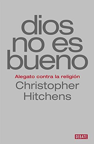 9788499927978: Dios no es bueno: Alegato contra la religión (DEBATE)