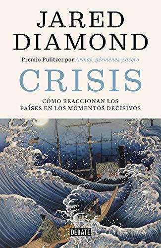 9788499928418: Crisis: Cómo reaccionan los países en los momentos decisivos (Historia)
