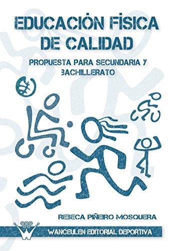 9788499931388: Educacion fisica de calidad, Propuesta para sencundaria y bachillerato (Spanish Edition)
