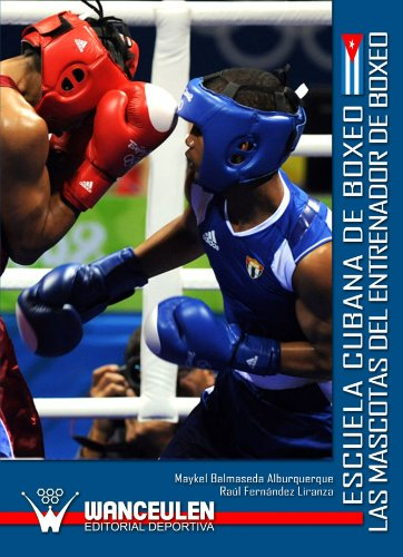 9788499931395: Escuela Cubana De Boxeo. Las Mascotas Del Entrenador De Boxeo (Spanish Edition)